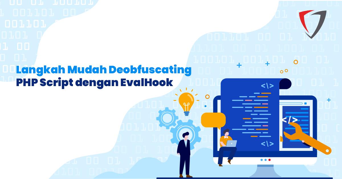 Langkah Mudah Deobfuscating PHP Script dengan EvalHook
